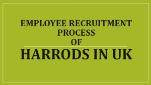 Employee Recruitment Process of Harrods