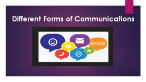 Different Forms of Communications