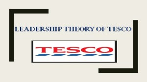 Leadership Theory of Tesco