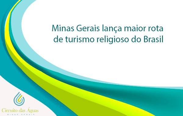 Minas Gerais lança maior rota de turismo religioso do Brasil