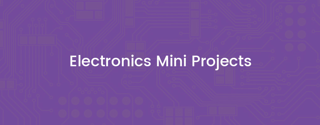 Electronics Mini Projects-Electronics Engineering Projects