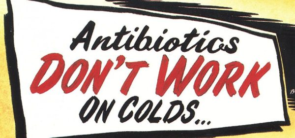 Poster detail reads antibiotics don't work on colds...