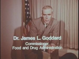 Dr. James L. Goddard, Commissioner, Food and Drug Administration.
