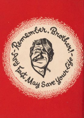 Remember Brother! Any fact may save your life.