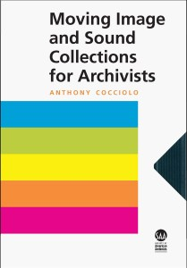 A photograph of the cover of Moving Image and Sound Collections for Archivists by Anthony Cocciolo.
