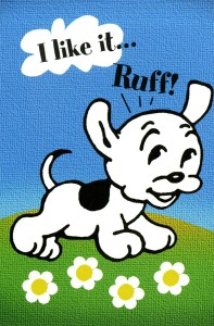 """Small card featuring an illustration of a puppy running on grass and flowers. There is a blue sky in the background and a cloud in the sky. Superimposed over the cloud are the words """"I like it...,"""" and the puppy is saying, """"ruff!"""""""