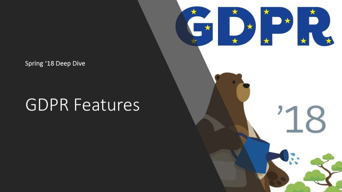 Spring '18 Deep Dive: GDPR Features