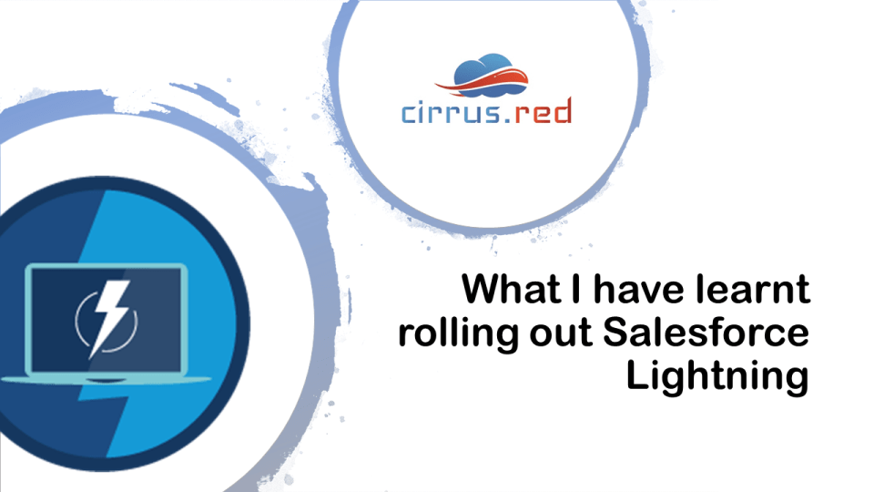 What I have Learned Rolling Out Salesforce Lighting