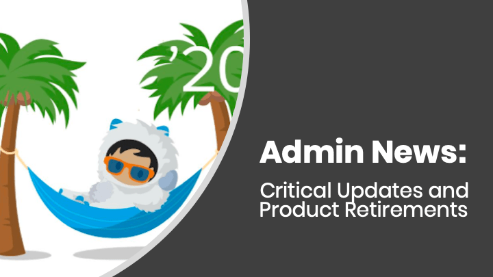Winter20 Critical Updates & Product Retirements