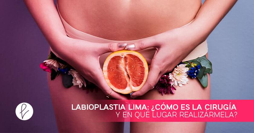 Labioplastia Lima: ¿cómo es la cirugía y en qué lugar realizármela?