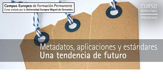 Metadatos, aplicaciones y estándares. Una tendencia de futuro