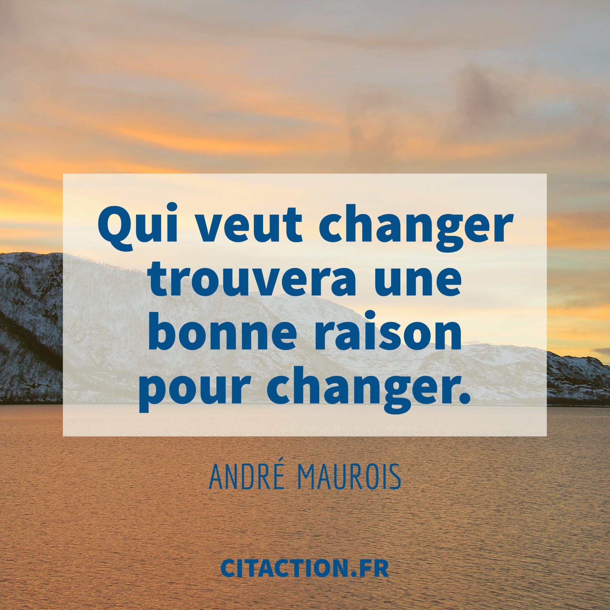 Qui veut changer trouvera une bonne raison pour changer