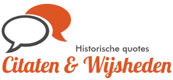 Citaten En Bibliografie : Citaten wijsheden historische quotes