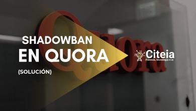 Photo of ¿Qué es el Shadowban en QUORA y cómo evitarlo?