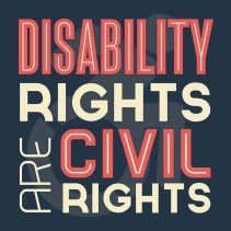 blue sign with red and white text saying Disability Rights Are Civil Rights