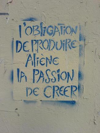 """The obligation to produce distorts the passion to create"""