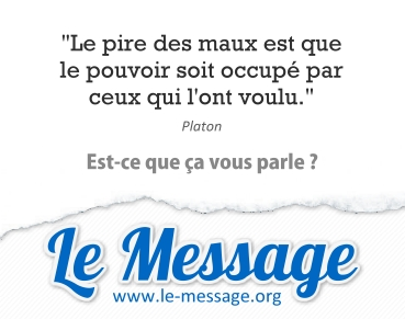 """The worst evil for a democracy is that the power is held by those who wanted it"". www.le-message.org"