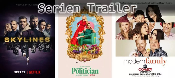 ©Netflix ©ABC , Skylines , The Politician , Modern Family , Serien Trailer Time