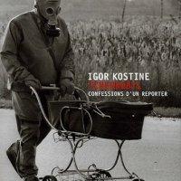Igor Kostine: le photographe de Tchernobyl