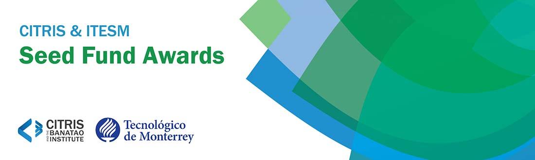 CITRIS & ITESM Seed Fund Awards