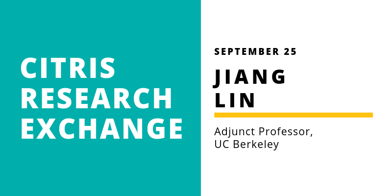 CITRIS Research Exchange - Jiang Lin