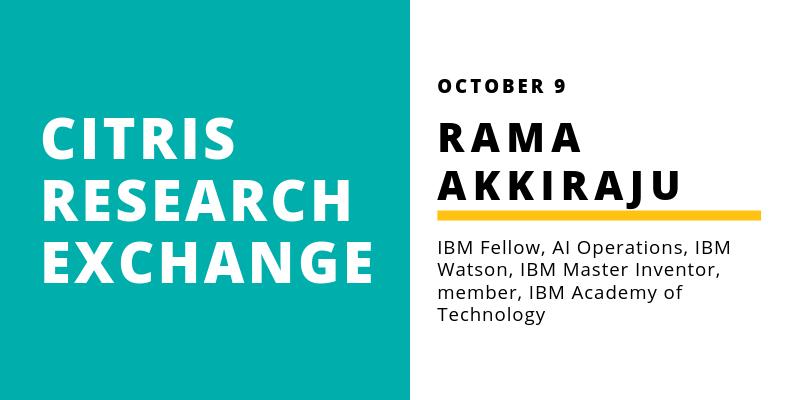 CITRIS Research Exchange - Rama Akkiraju