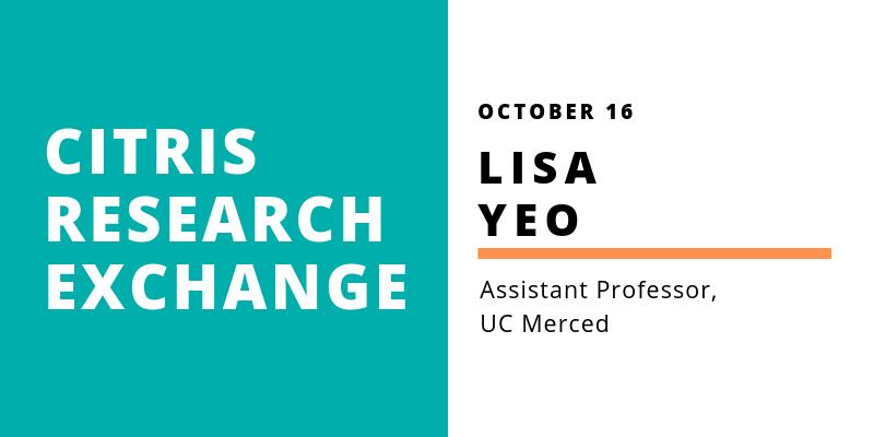 CITRIS Research Exchange - Lisa Yeo