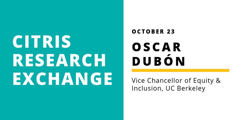 CITRIS Research Exchange - Oscar Dubon