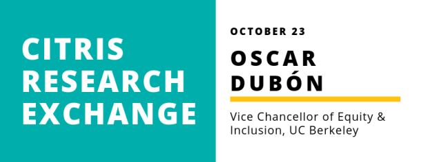 CITRIS Research Exchange - Oscar Dubon