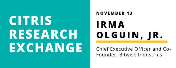 CITRIS Research Exchange - Irma Olguin Jr.