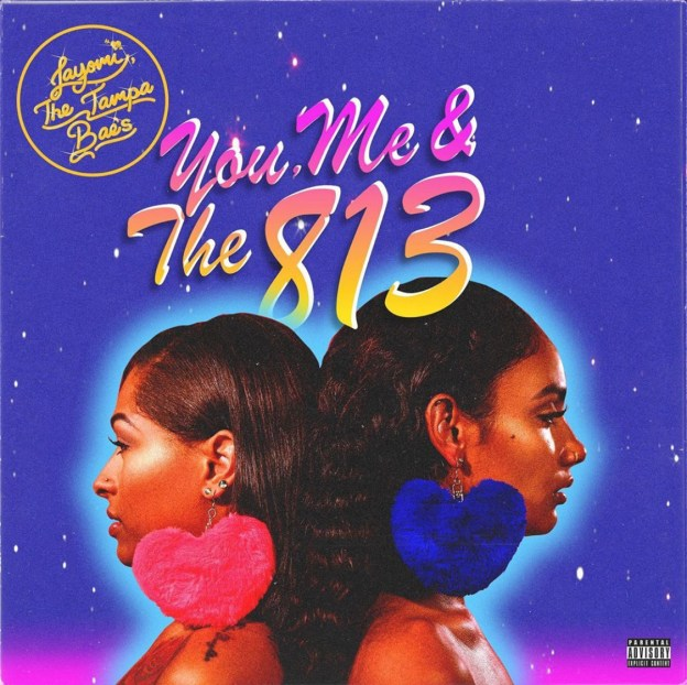 Layomi The Tampa Baes - You, Me & The 813 (EP)