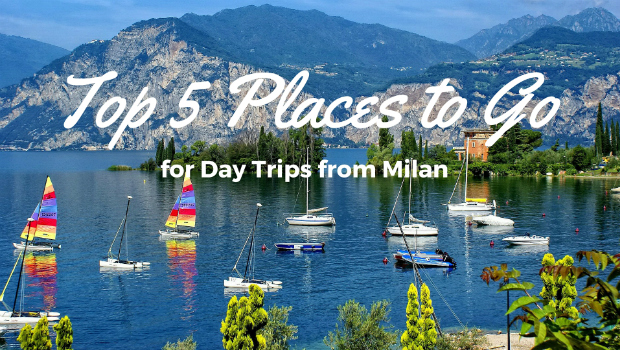 Top 5 Places to Go for Day Trips from Milan