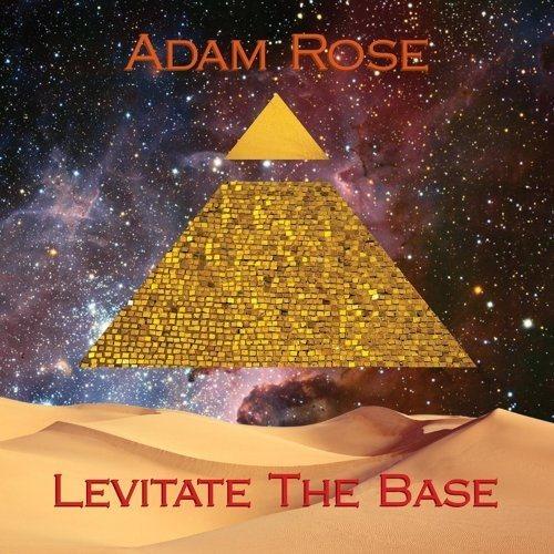 """ADAM ROSE RELEASES NEW ALBUM """"LEVITATE THE BASE"""""""