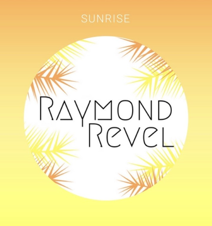 "There are certain songs that have the power to instantly put you in a good mood, and ""Sunrise"" by Raymond Revel is one of them."