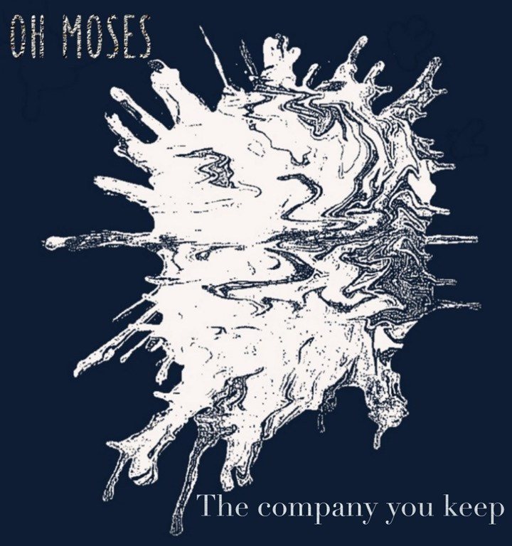 INDIE DROP OF THE WEEK: Oh Moses – The Company You Keep
