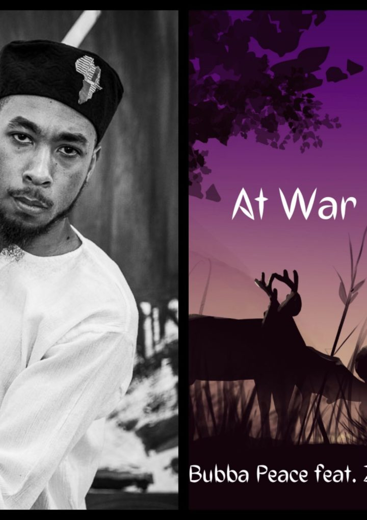 Bubba Peace's 'At War' features Zea Stallings and Felix Ayodele, and is aimed at perpetuating healthy change in the world