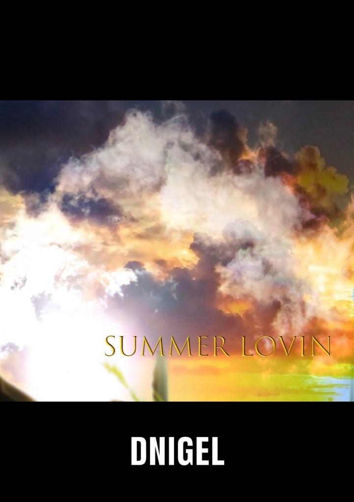 From the DMV area USA, Dnigel ft Steve Drakes release new single 'Summer Lovin'