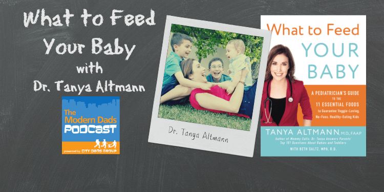 What To Feed Your Baby Dr. Tanya Altmann podcast