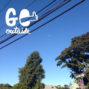 Go outside.  Be outdoorsy.