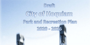 Public Hearing - Parks Plan @ Hoquiam City Hall