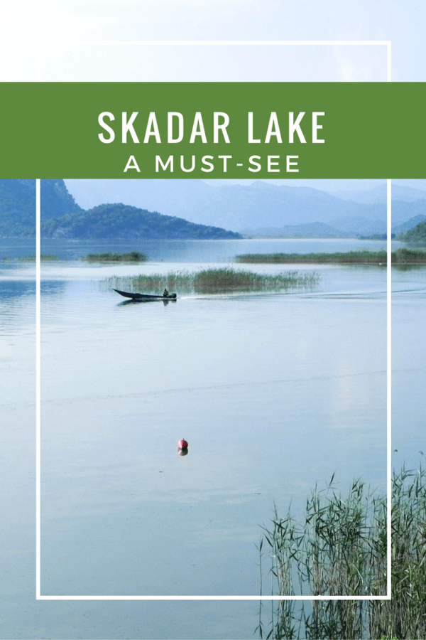 Skadar Lake, a must-see