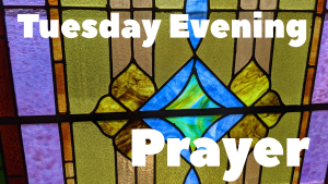 Tuesday Evening Prayer