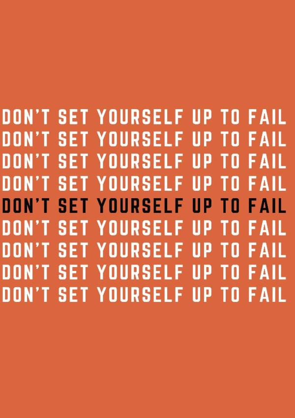 don't set yourself up for failure text image