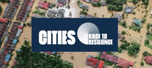 Cities Race to Resilience: A global campaign to catalyze resilient action