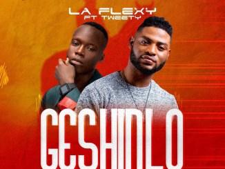 LA Flexy ft. Tweety – Geshinlo