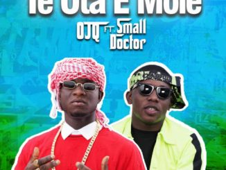 OJQ ft. Small Doctor – Te Ota E Mole