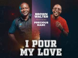 Brown Walter ft. Precious Marc – I Pour My Love