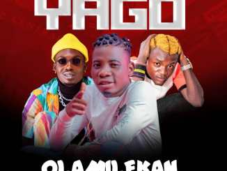 Olamilekan ft. Mr Benson Portable – Yago