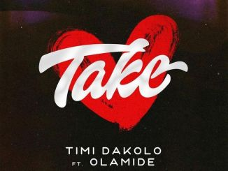 Timi Dakolo Take Feat. Olamide