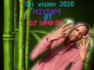 DJ Samo Bee – Ori Vision 2020 Mix